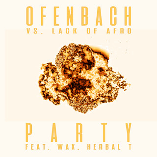 PARTY (Feat. Wax And Herbal T) (Ofenbach Vs. Lack Of Afro) (Remix EP)