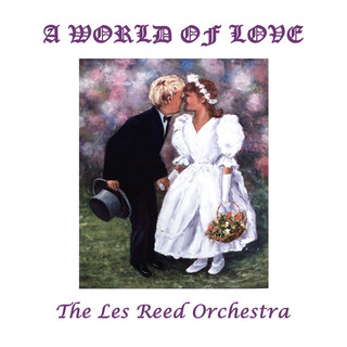 A World Of Love:The Les Reed Collection