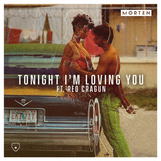 Tonight I\'m Loving You (Feat. Reo Cragun)