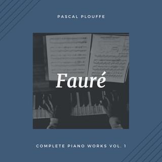 Gabriel Fauré:Complete Piano Works, Vol.1