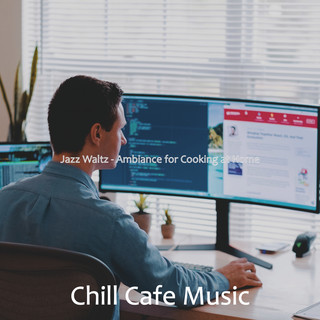 Jazz Waltz - Ambiance For Cooking At Home