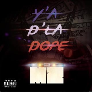 Y'a D'la Dope