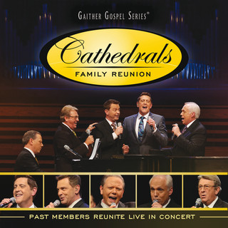 Cathedrals Family Reunion:Past Members Reunite Live In Concert