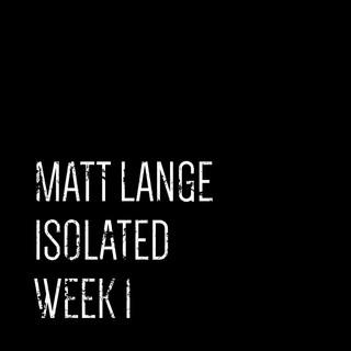Isolated:Week 1