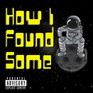 How I Found Some