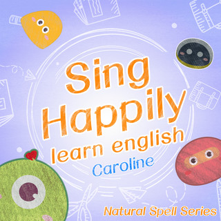 Sing Happily Learn English Natural Spell Series