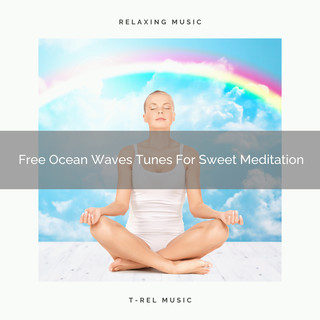 Free Ocean Waves Tunes For Sweet Meditation