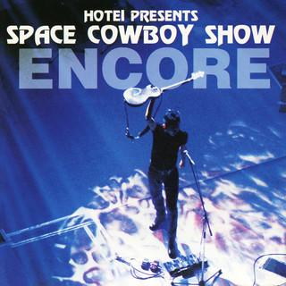 Space Cowboy Show Encore