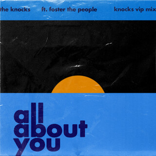 All About You (Feat. Foster The People) (The Knocks VIP)