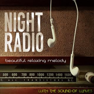 Night Radio 快適睡眠 (夜のラジオ~波音の誘い)
