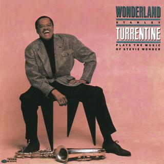 Wonderland (Stanley Turrentine Plays The Music Of Stevie Wonder)