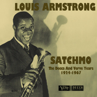 Satchmo:The Decca And Verve Years 1924 - 1967