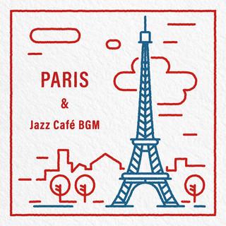 一頁巴黎:香頌爵士BGM (Paris & Jazz Café BGM)