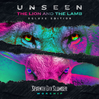 Unseen:The Lion And The Lamb (Deluxe Edition)