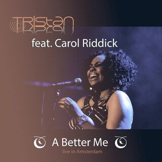 A Better Me (Feat. Carol Riddick) (Live In Amsterdam)