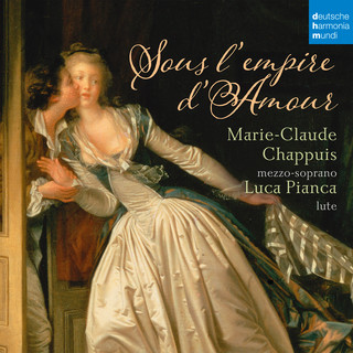 Sous L'Empire D'Amour - French Songs For Mezzo - Soprano And Lute