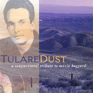 Tulare Dust:A Songwriter\'s Tribute To Merle Haggard