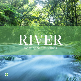 せせらぎ 自然音の癒し (River Sounds -Relaxing Nature Sounds)
