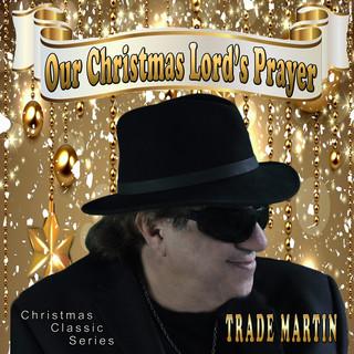Our Christmas Lord's Prayer (Christmas Classic Series)