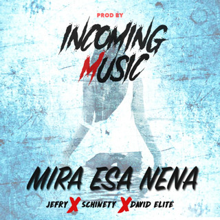 Mira Esa Nena (Feat. Schinety & David Elite)
