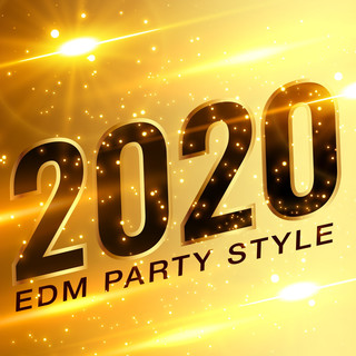 2020 EDM PARTY STYLE