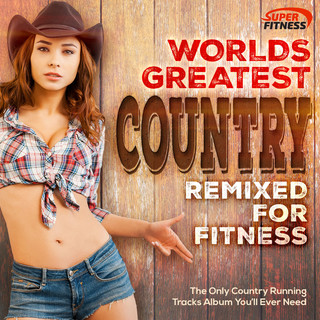 Worlds Greatest Country (Remixed For Fitness)
