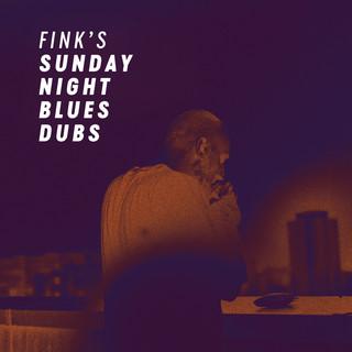 Fink\'s Sunday Night Blues Dubs