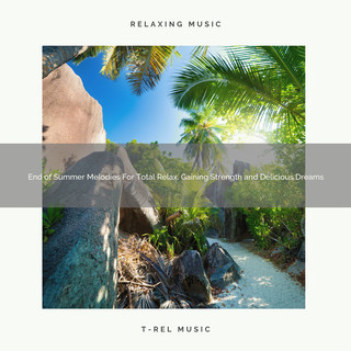 End Of Summer Melodies For Total Relax, Gaining Strength And Delicious Dreams