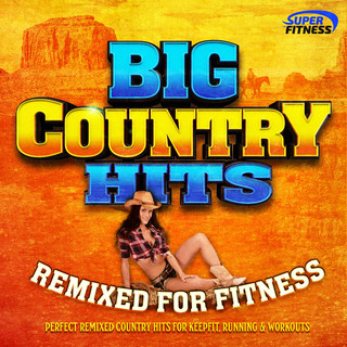 Big Country Hits (Remixed For Fitness)