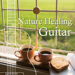 Nature Healing Guitar カフェで静かに聴くギターと自然音 (Nature Healing Guitar)