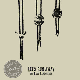 Let's Run Away (Acoustic Sessions)