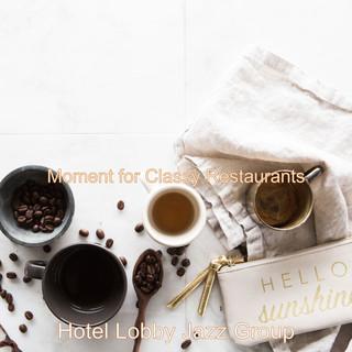 Moment For Classy Restaurants