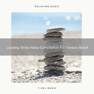 Leading White Noise Compilation For Tension Relief