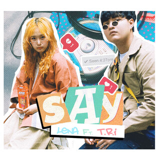 SAY (Feat. T.R.I)