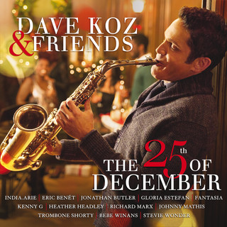 Dave Koz & Friends:The 25th Of December