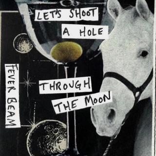 Let's Shoot A Hole Through The Moon