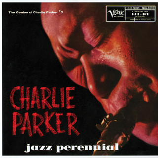 The Genius Of Charlie Parker No. 7:Jazz Perennial