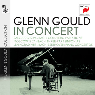 Glenn Gould In Concert:Salzburg 1959 (Bach); Moscow 1957 (Bach); Lenningrad 1957 (Bach, Beethoven)