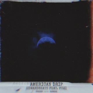 American Drip ! (Feat. Fuzi)
