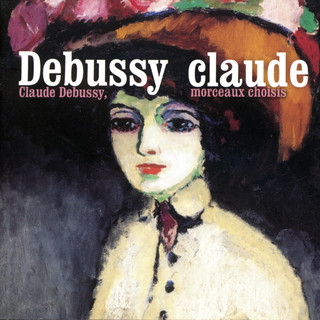 Claude Debussy, Morceaux Choisis