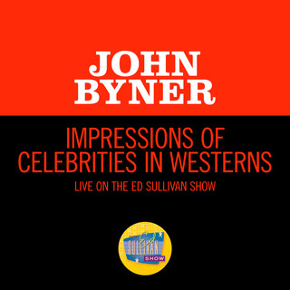 Impressions Of Celebrities In Westerns (Live On The Ed Sullivan Show, June 6, 1965)