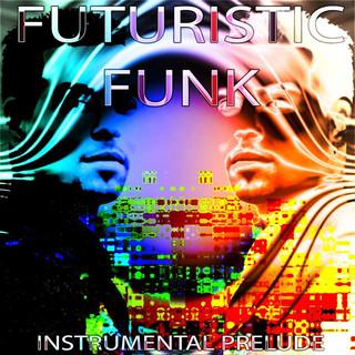 Futuristic Funk - (Instrumental) Prelude