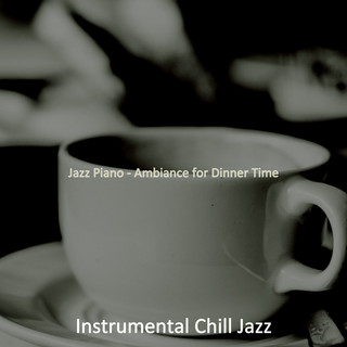Jazz Piano - Ambiance For Dinner Time