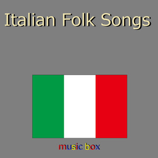 Italian Folk Song  オルゴール作品集 (A Musical Box Rendition of Italian Folk Song)