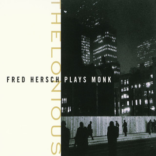 Thelonious:Fred Hersch Plays Monk