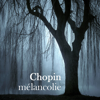 Chopin Mélancolie