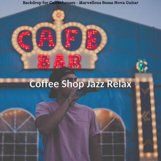 Backdrop For Coffeehouses - Marvellous Bossa Nova Guitar