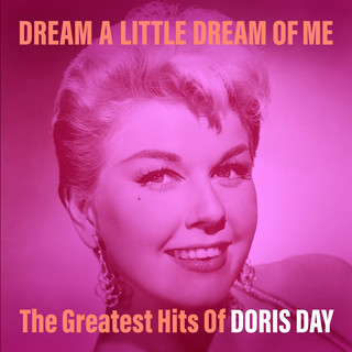 Dream A Little Dream Of Me:The Greatest Hits Of Doris Day