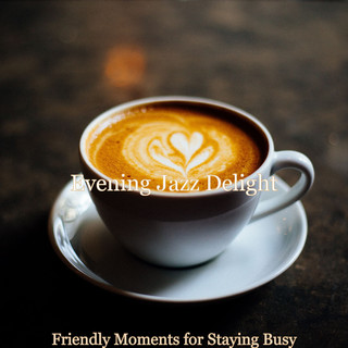 Friendly Moments For Staying Busy