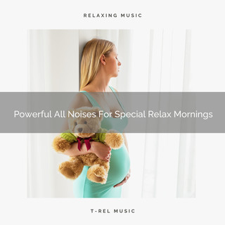 Powerful All Noises For Special Relax Mornings